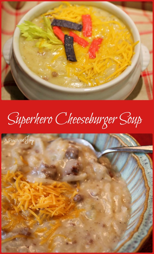 Superhero Cheeseburger Soup -- A Pinch of Joy So good it makes superheroes fly!