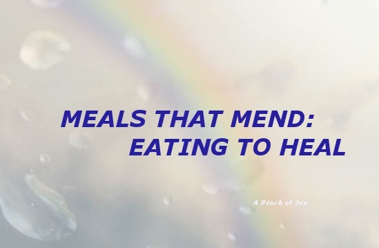 Meals that mend: eating to heal