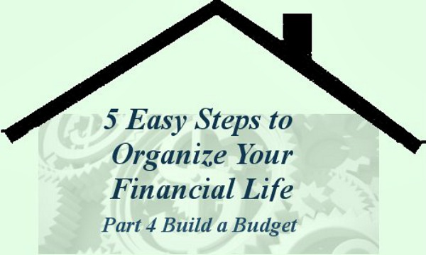 Part 4 Build a Budget 5 Easy Steps to Organize Your Financial Life -- A Pinch of Joy