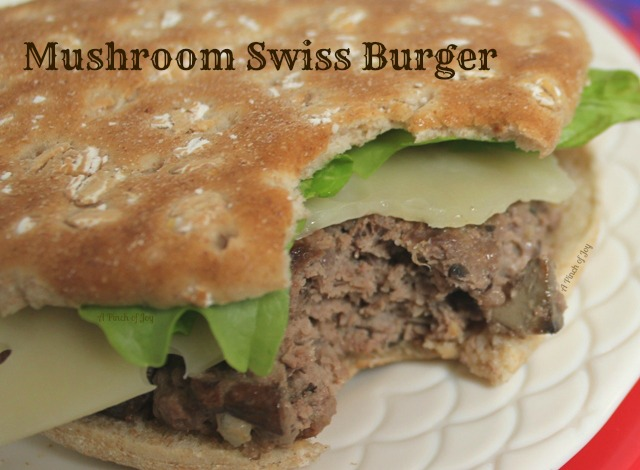 Mushroom Swiss Burger - A Pinch of Joy