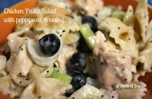 Chicken Pasta Salad with poppyseed dressing - A Pinch of Joy