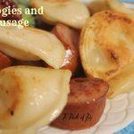 Sausage and Pierogis