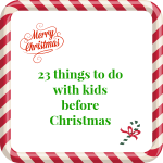 23 thing to do with kids before Christmas --- A Pinch of Joy