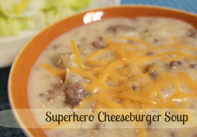 Superhero Cheeseburger Soup - A Pinch of Joy