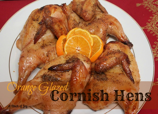 Orange Glazed Cornish Hen - A Pinch of Joy