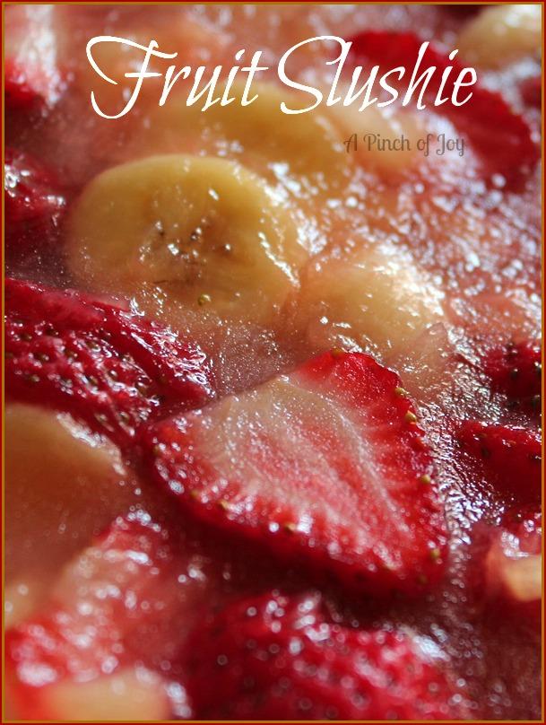 Fruit Slushie A Pinch of Joy