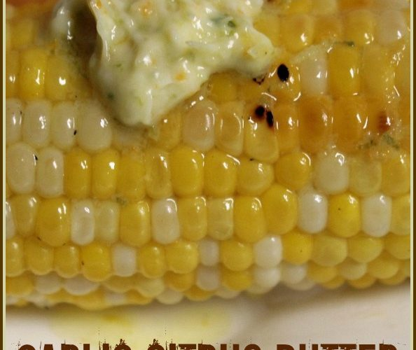 Garlic Citrus Butter for Corn on the Cob