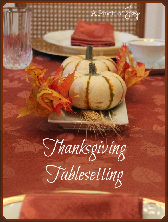 Thanksgiving Tablesetting with links to holiday recipes - A Pinch of Joy