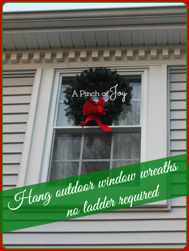 Hang A Wreath no ladder required -- A Pinch of Joy