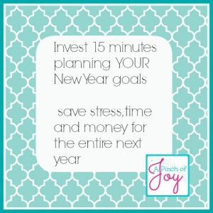 Invest 15 Minutes Planning YOURNew Years Goals -- A Pinch of Joy