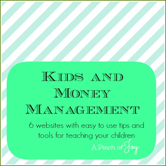 Kids and Money Management - 6 sites to help from A Pinch of Joy