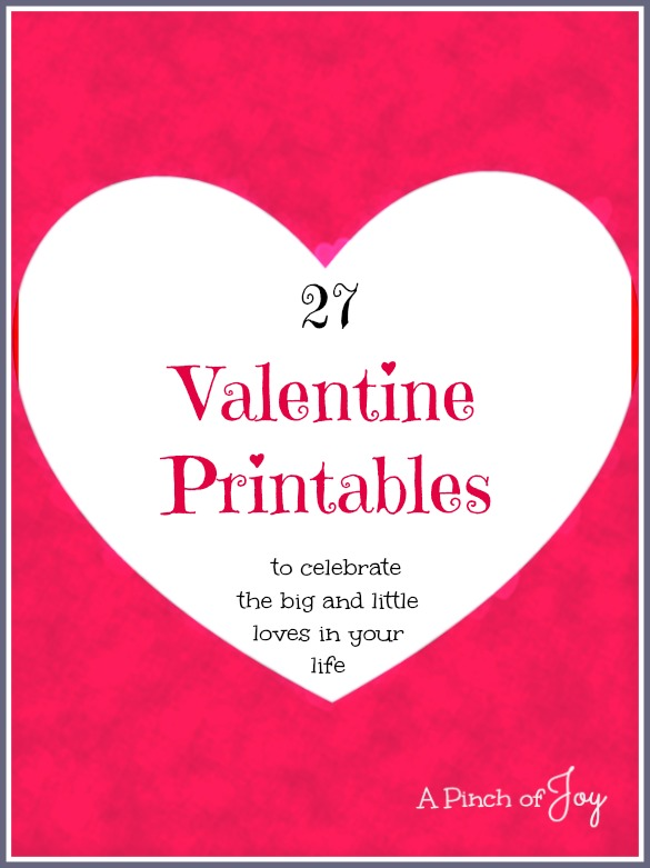 Valentine Printables -- Roundup by A Pinch of Joy