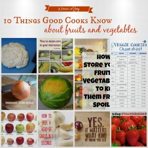 Ten Things Good Cooks Know about Fruits and Vegetables