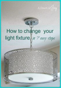 ow to Change Light Fixtures -- A Pinch of Joy