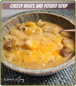 Cheesy Brats and Potato Soup -- A Pinch of Joy