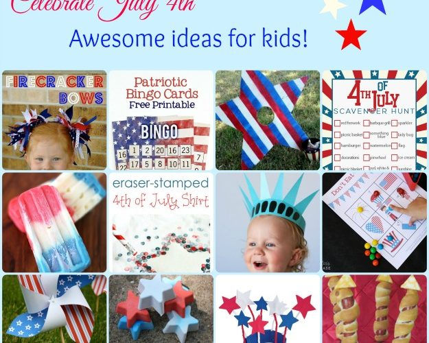 Celebrate July 4th: Awesome ideas for kids!