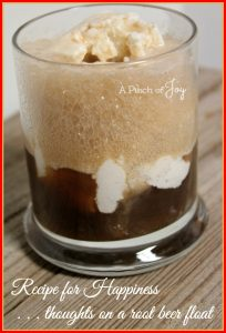 Recipe for happiness - thoughts on a root beer float -- A Pinch of Joy