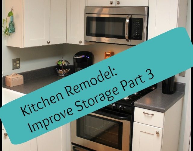 Kitchen Remodel: Improve Storage Part 3