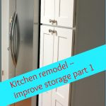 Kitchen remodel - improve storage  1 -- A Pinch of Joy