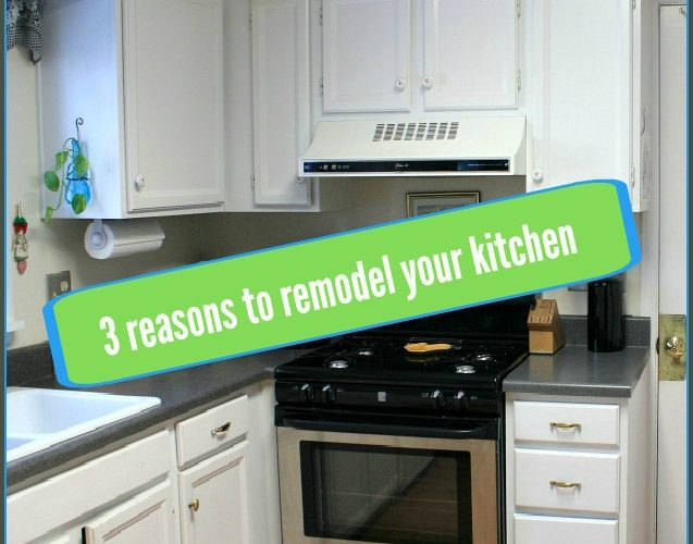 3 Reasons to Remodel a Kitchen