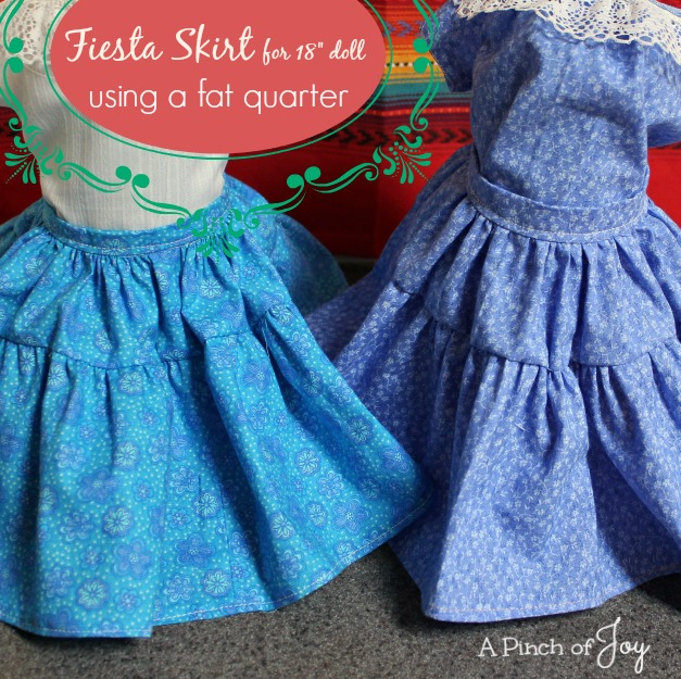 Fiesta Skirt for 18 inch doll using a fat quarter of fabric-- A Pinch of Joy