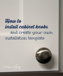 How to install cabinet knobs and create your own installation template -- A Pinch of Joy