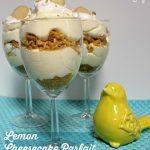 Lemon Cheesecake Parfait -- A Pinch of Joy