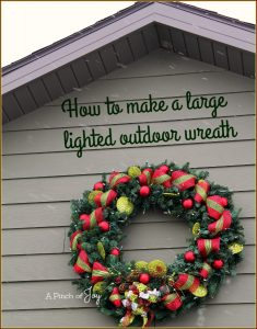 How to make a large lighted outdoor wreath -- A Pinch of Joy