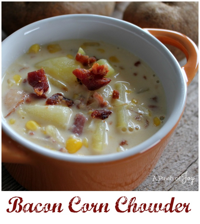 Bacon Corn Chowder -- A Pinch of Joy Quick to make, hearty and filling!