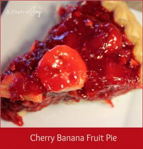 Cherry Banana Fruit Pie -- aka Out of This World Pie -- A Pinch of Joy