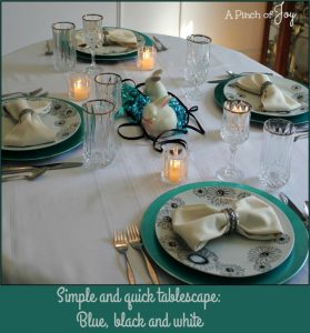 Simple and quick tablescape Blue, black and white -- A Pinch of Joy Making a dinner special when life is busy, busy
