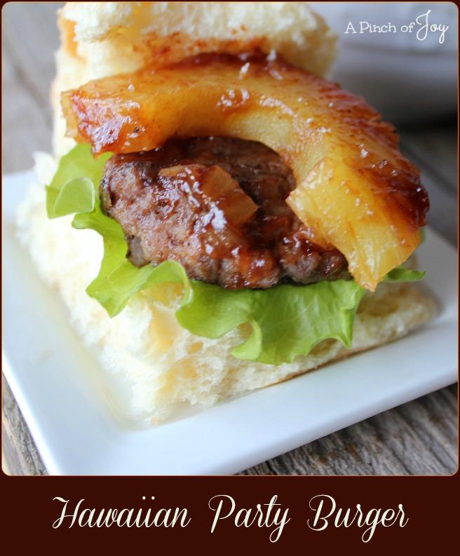 Hawaiian Party Burger -- A Pinch of Joy