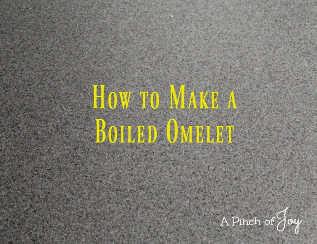 1How to Make a Boiled Omelet -- A Pinch of Joy