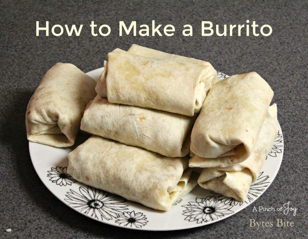 How to Make a Burrito -- A Pinch of Joy Bytes Bite