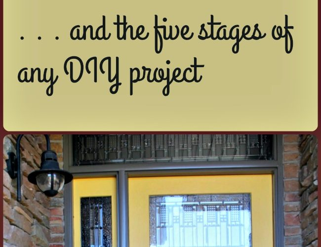 Front Door Makeover and the five stages of a DIY Project