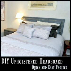 Upholstered Headboard –  A quick and easy DIY