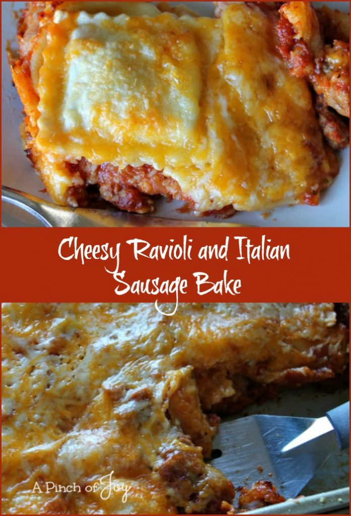 .Cheesy Ravioli and Italian Sausage Bake -- A Pinch of Joy