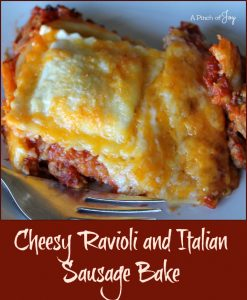 Cheesy Ravioli and Italian Sausage Bake -- A Pinch of Joy