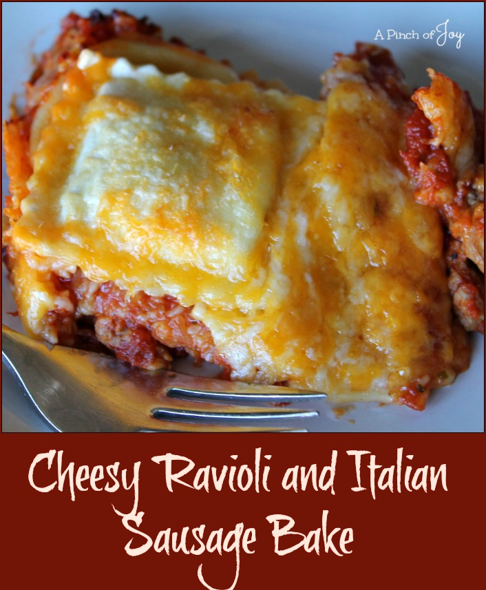 Cheesy Ravioli and Italian Sausage Bake -- A Pinch of Joy
