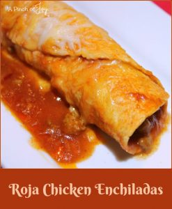 Roja Chicken Enchiladas -- A Pinch of Jo y Cheese topped Southwest comfort food