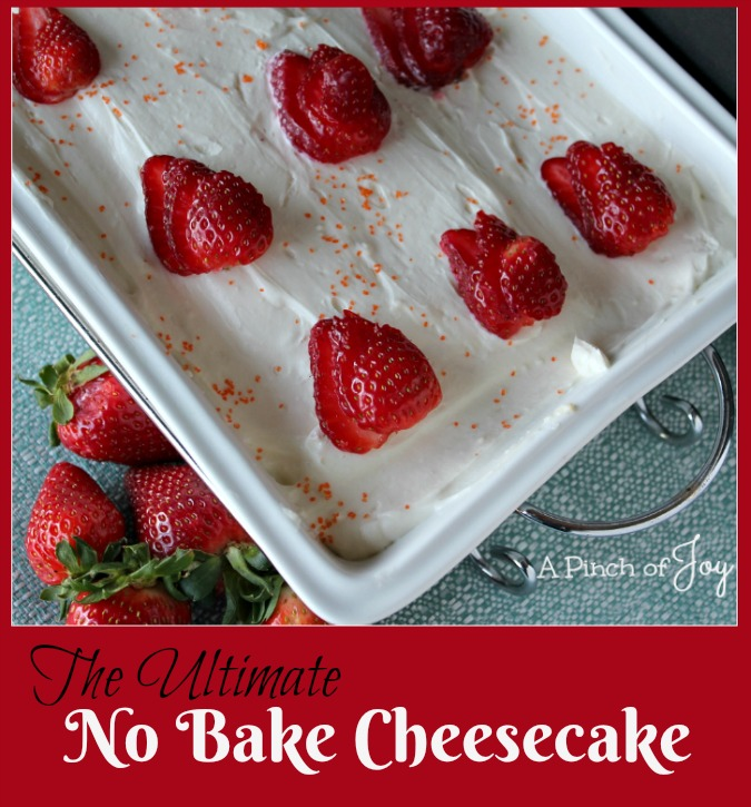 .The Ultimate No Bake Cheesecake -- A Pinch of Joy