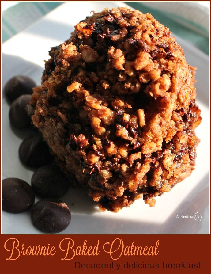 Brownie Baked Oatmeal - A Decadant Breakfast -- A Pinch of Joy