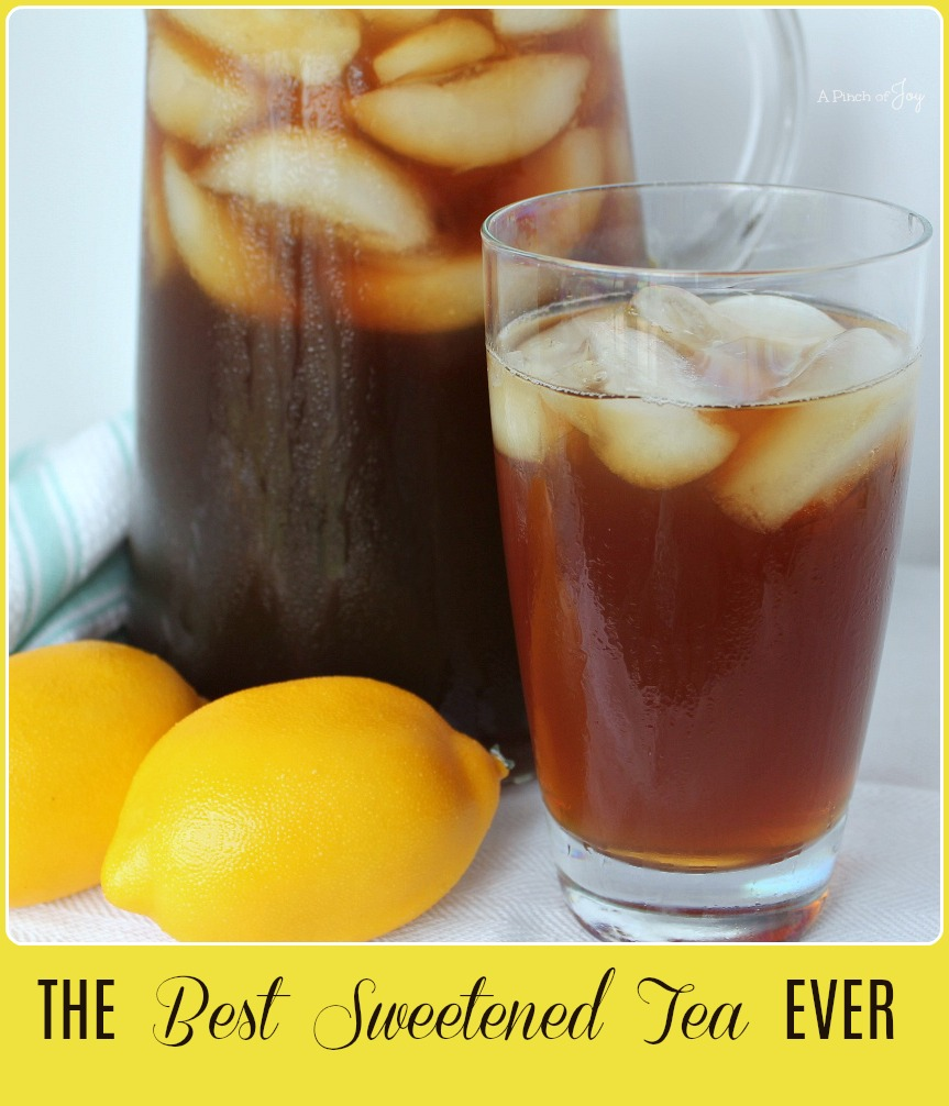 The Best Sweetened Iced Tea - A Pinch of Joy