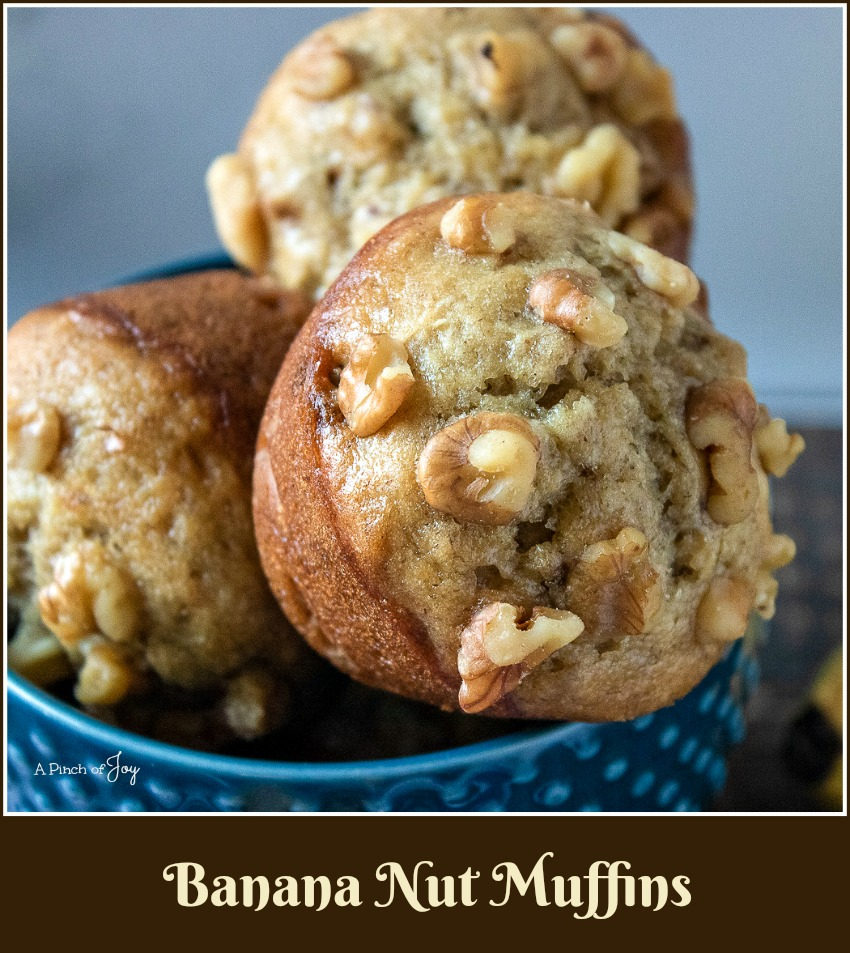 Banana Nut Muffins -- A Pinch of Joy
