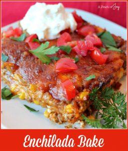 Enchilada Bake -- A Pinch of Joy