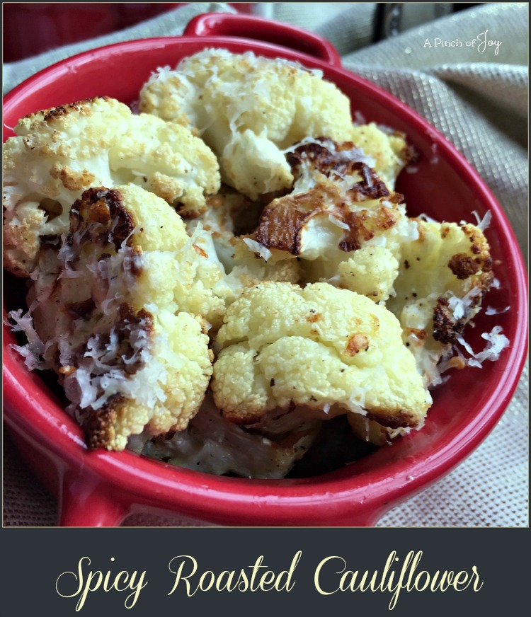 Spicy Roasted Cauliflower with Parmesan - A Pinch of Joy