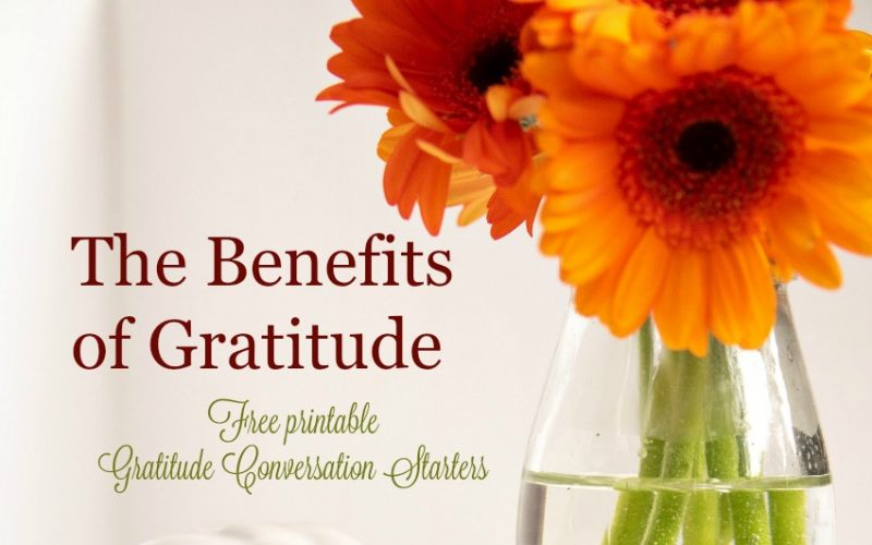 The Benefits of Gratitude with free printable conversation starters