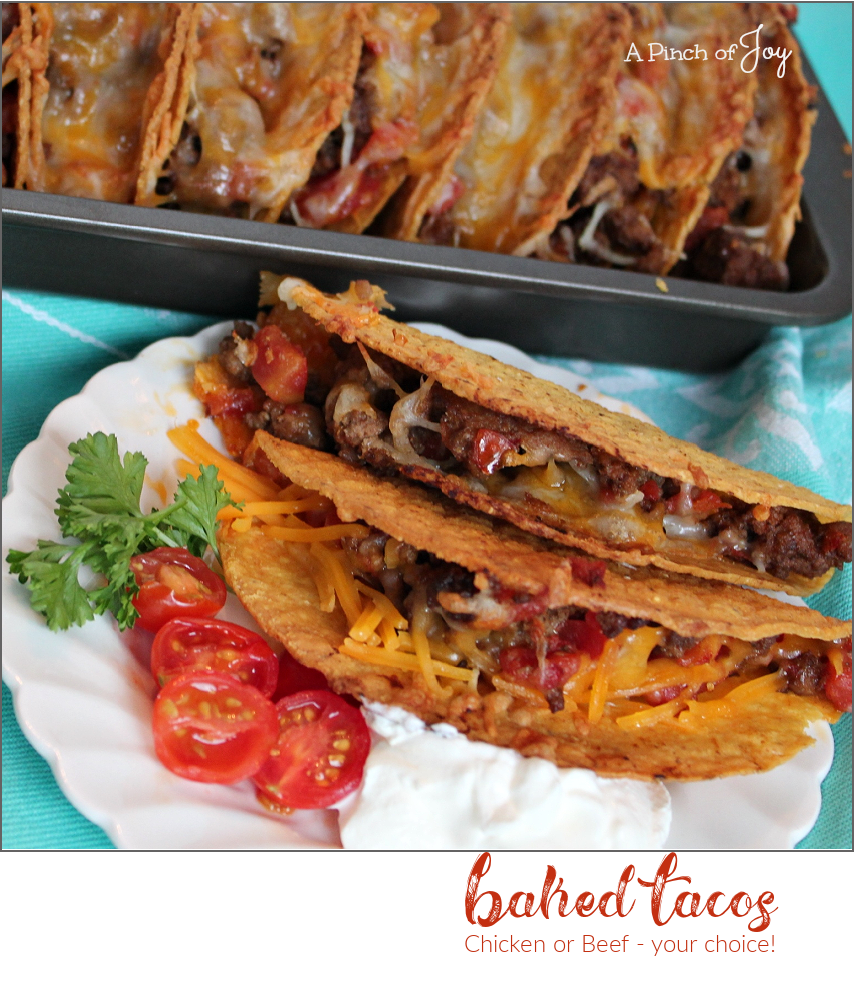 Baked Tacos -- A Pinch of Joy Choose chicken of beef for quick, easy, delicious tacos!