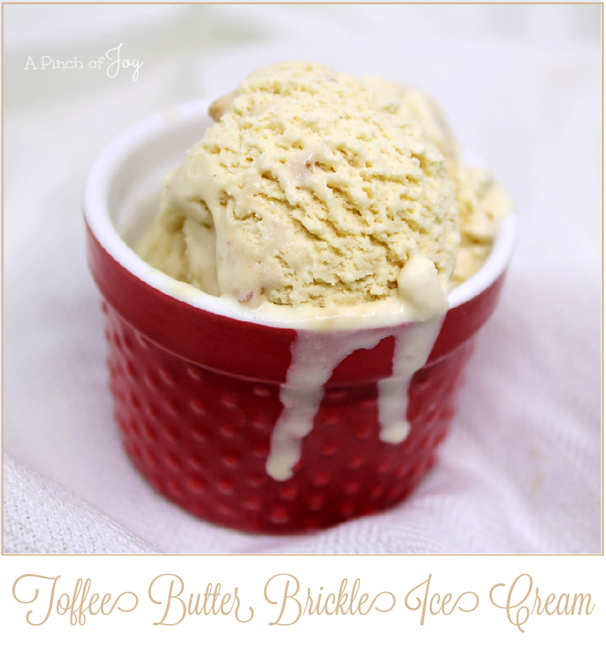 Toffee Butter Brickle Ice Cream - A Pinch of Joy